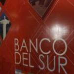 Banco del Sur comenzará a operar en octubre