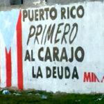 Puerto Rico: la crisis desnuda pasadas mistificaciones